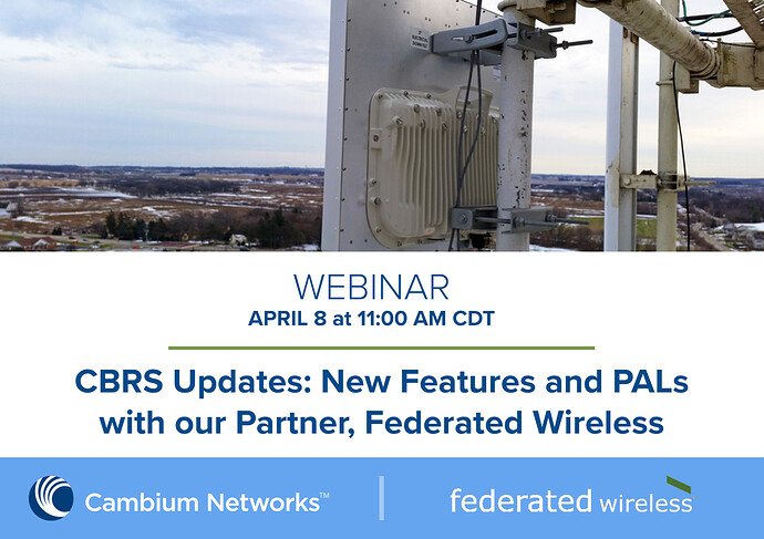 Webinar Graphic (CBRS Updates - New Features and PALs with Federated Wireless)